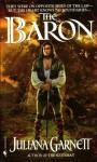 The Baron - Juliana Garnett