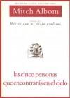 Las Cinco Personas Que Encontraras En El Cielo / The Five People You Meet in Heaven - Mitch Albom, Mariano Antolín Rato