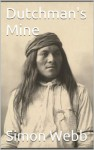 Dutchman's Mine - Simon Webb