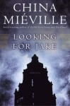 Looking for Jake - China Miéville
