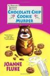 Chocolate Chip Cookie Murder - Joanne Fluke