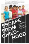 Escape from Childhood: The Needs and Rights of Children - John Holt