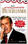 The Deluxe Election Edition Bushisms: The First Term, in His Own Special Words - Jacob Weisberg, Molly Ivins
