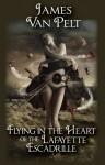 Flying in the Heart of the Lafayette Escadrille - James Van Pelt, Elena Vizerskaya