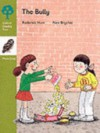 The Bully (Oxford Reading Tree, Stage 7, More Owl Storybooks) - Roderick Hunt, Alex Brychta