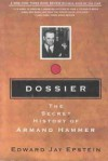 Dossier: The Secret History of Armand Hammer - Edward Jay Epstein
