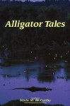 Alligator Tales - Kevin M. McCarthy, John Moran