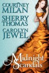 Midnight Scandals - Courtney Milan, Carolyn Jewel, Sherry Thomas