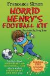 Horrid Henry And The Football Fiend: And Joke Book - Francesca Simon