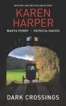 Dark Crossings: The Covered BridgeFallen in Plain SightOutside the Circle - Karen Harper, Marta Perry, Patricia Davids