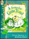 A Song for Little Toad - Vivian French, Barbara Firth