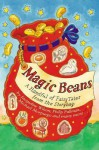 Magic Beans: A Handful of Fairy Tales From the Storybag - Adèle Geras, Michael Morpugo, Philip Pullman, Malorie Blackman, Linda Newberry, Tonny Mitton, Anne Fine, Gillian Cross, Henrietta Branford, Jacqueline Wilson, Berlie Doherty, Alan Garner, Kit Wright, Susan Gates, Ian Beck, Debi Gliori, Lesley Harker, Nick Sharratt, Patrice