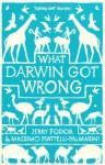 What Darwin Got Wrong - Jerry A. Fodor, Massimo Piattelli-Palmarini