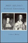 John Milton's Aristocratic Entertainments - Cedric C. Brown