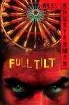 Full Tilt - Neal Shusterman