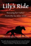 Lily's Ride: Rescuing Her Father from the Ku Klux Klan - Albion W Tourgee, Michael W. Perry