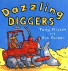 Dazzling Diggers (Amazing Machines) - Tony Mitton, Ant Parker