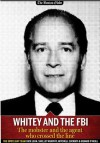 Whitey and the FBI: The mobster and the agent who crossed the line - Dick Lehr, Shelley Murphy, Mitchell Zuckoff, Gerard O'Neill