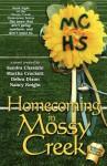 Homecoming in Mossy Creek - Debra Dixon, Sandra Chastain, Carolyn McSparren, Martha Crockett, Nancy Knight, Brenna Crowder, Darcy Crowder, Susan Goggins, Maureen Hardegree, Berta Platas