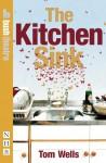 The Kitchen Sink - Tom Wells