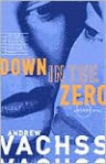Down in the Zero - Andrew Vachss