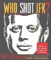 Who Shot JFK?: A Guide to the Major Conspiracy Theories - Bob Callahan