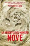 La vendetta del Numero Nove (Narrativa Nord) (Italian Edition) - Pittacus Lore, Paolo Scopacasa, Ilaria Katerinov