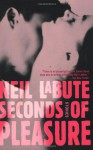 Seconds of Pleasure - Neil LaBute
