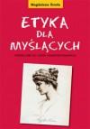 Etyka dla myślących - Magdalena Środa