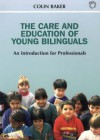 The Care and Education of Young Bilinguals: An Introduction for Professionals - Colin Baker