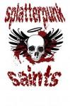 Splatterpunk Saints - Splatterpunk Saints