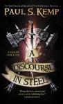 A Discourse in Steel - Paul S. Kemp