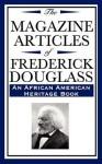 The Magazine Articles of Frederick Douglass - Frederick Douglass