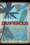 For Rent: Dangerous Paradise: (A Modern Day Ghost Story) - Eric James Miller, Idrew Design, Laura Miller