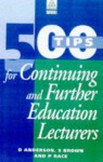 500 Tips for Further and Continuing Education Lecturers - David Anderson, Sally Brown, Phil Race