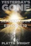Yesterday's Gone: Episode 19 (Yesterday's Gone, #19) - Sean Platt, David W. Wright, Jason Whited