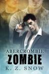 Abercrombie Zombie - K.Z. Snow