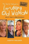 The Secret Diary Of A Grumpy Old Woman: Aka A Year In Big Knickers - Judith Holder