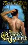 The Queen's Guard: Violet - Traci E. Hall