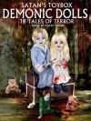 Satan's Toybox: Demonic Dolls - Stacey Turner, Blaze McRob, Carole Gill, Yvonne Bishop, Tim Marquitz