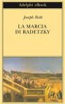 La Marcia di Radetzky (Gli Adelphi) (Italian Edition) - Joseph Roth, L. Terreni, L. Foà
