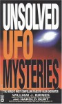 Unsolved UFO Mysteries: The World's Most Compelling Cases of Alien Encounter - William J. Birnes