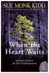 When the Heart Waits: Spiritual Direction for Life's Sacred Questions (Plus) - Sue Monk Kidd