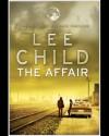 The Affair (Jack Reacher, #16) - Lee Child