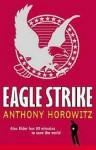 Eagle Strike - Anthony Horowitz