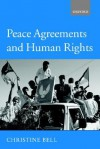 Peace Agreements and Human Rights - Christine Bell