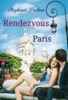 Rendezvous in Paris - Stephanie Perkins, Stefanie Mierswa