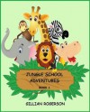 Jungle School Adventures Book 1- An Early Reader Short Story Collection (Book 1 - Four stories) - Gillian Rogerson