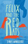 Felix and the Red Rats - James Norcliffe