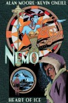 Nemo: Heart of Ice - Alan Moore, Kevin O'Neill
